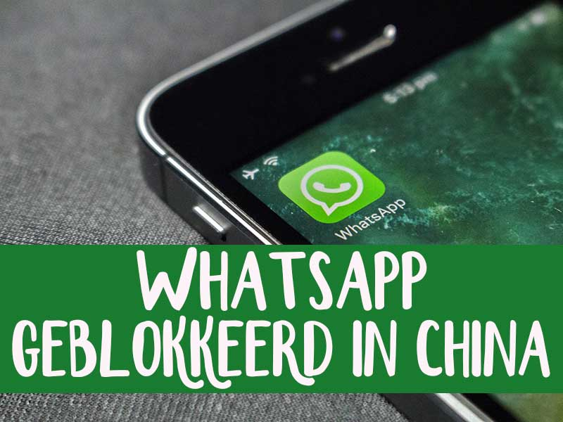 whatsapp geblokkeerd in china