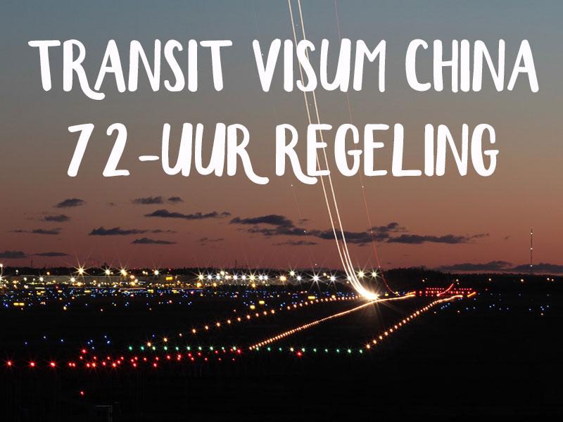 transit visum china 72 uur regeling